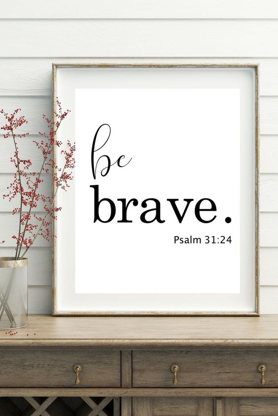 Christian Art Printable | Wall Art | Scripture Wall Art | Quotes | Inspirational | Bible Verses . Psalm 31:24. Be Brave.