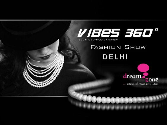Dream school of fashion successful launches its 10th edition of Fashion show vibes 360 at Delhi.