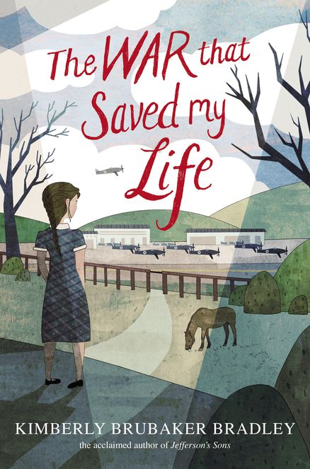 THE WAR THAT SAVED MY LIFE by Kimberly Brubaker Bradley -- An exceptionally moving story of triumph against all odds set during World War 2.