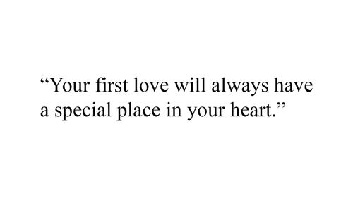 Quotes About Your First Love Tumblr : My first love, First love and Keep going on Pinterest