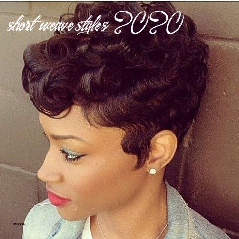 10 Short Weave Styles 2020 In 2020 27 Piece Hairstyles Short Quick Weave Hairstyles Quick Weave Hairstyles