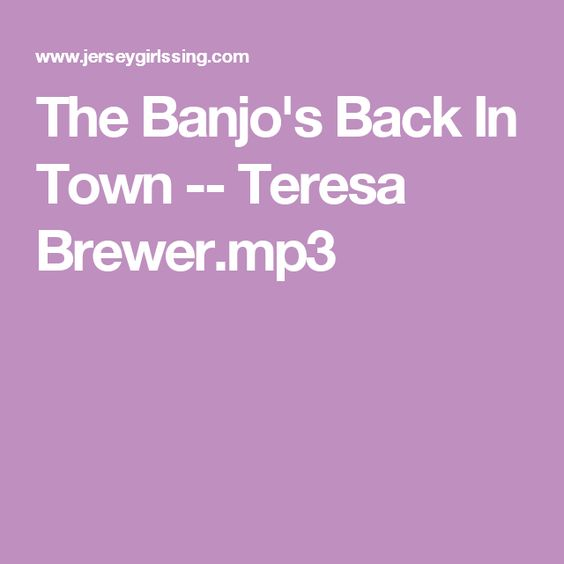 The Banjo's Back In Town -- Teresa Brewer.mp3