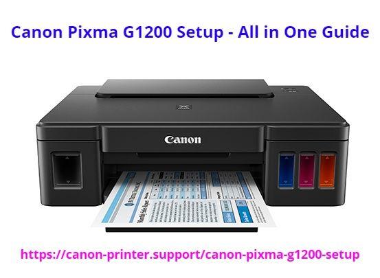 Canon Pixma G1200 Setup All In One Guide In 2021 Printer Driver Printer Setup
