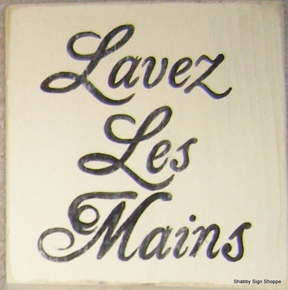 Wash Your Hands In French Sign Plaque Bathroom by shabbysignshoppe   20 95. LAVEZ LES MAINS Wash Your Hands In French Sign Plaque Bathroom Le