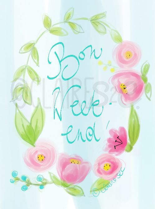 bon week end by Claire S2C