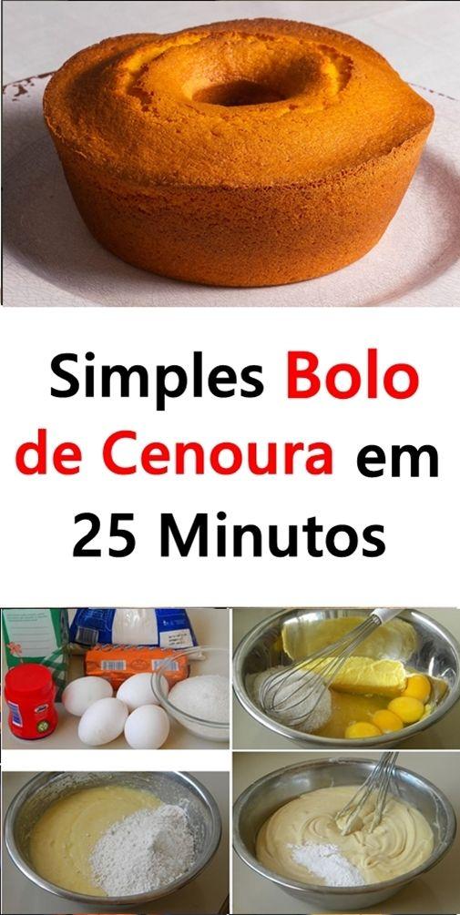 Bolo De Cenoura Simples Em Apenas 25 Minutos Bolo Bolodecenoura