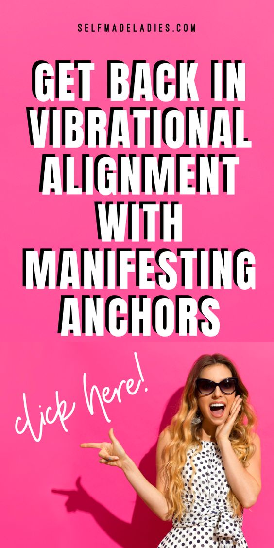Pinterest Graphic with Title Get Back in Vibrational Alignment with Manifesting Anchors - selfmadeladies.com