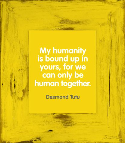 Wise words spoken by Desmond Tutu. It is our responsibility to help one another, for only through shared success do we really achieve anything!