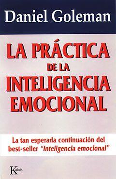 LA PRÁCTICA DE LA INTELIGENCIA EMOCIONAL  - Goleman, Daniel