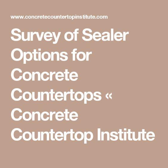 Survey Of Sealer Options For Concrete Countertops « Concrete Countertop  Institute | The Dream Home | Pinterest | Concrete Countertops, Countertops  And ...