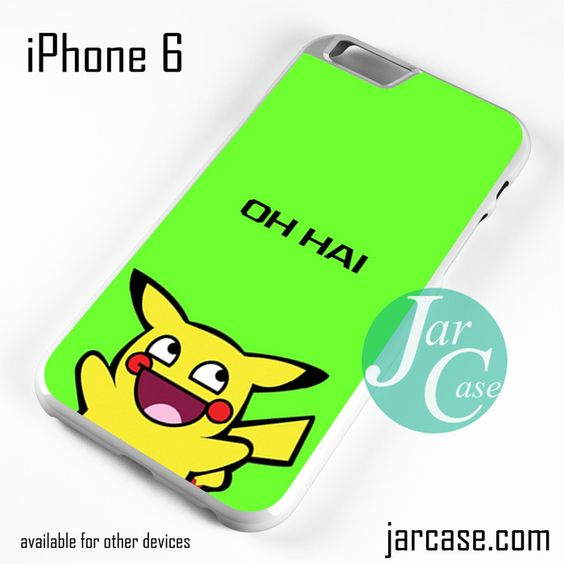 Pikachu Oh Hai Phone case for iPhone 6 and other iPhone devices