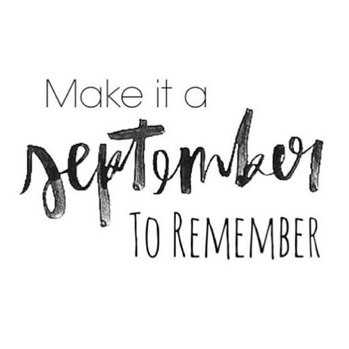I will make it a #September to remember. How bout you? What's your game plan?:
