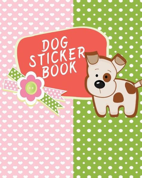 Dog Sticker Book Blank Sticker Book 8 x 10 64 Pages