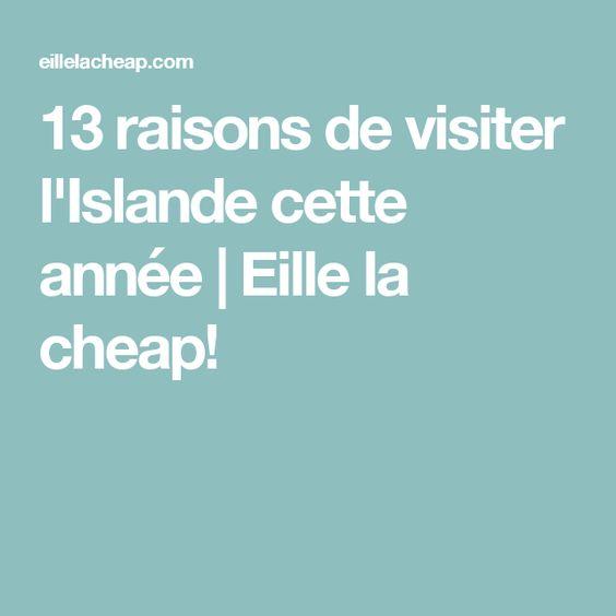 13 raisons de visiter l'Islande cette année | Eille la cheap!