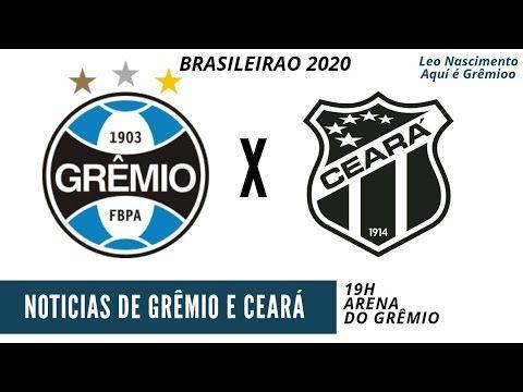 Noticias Do Gremio E Ceara Pela 21ª Rodada Do Brasileirao 2020 Youtube Gremio Brasileirao Ceara