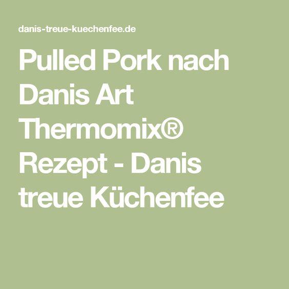 Pulled Pork nach Danis Art Thermomix® Rezept - Danis treue Küchenfee