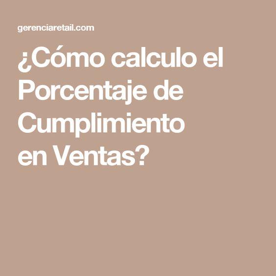 Cómo Calculo El Porcentaje De Cumplimiento En Ventas Como Calcular El Calcular Porcentaje Ventas