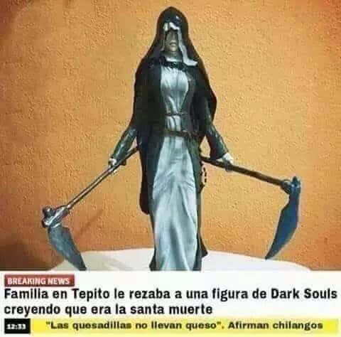 Family In Tepito Mexico Prayed To Dark Souls Figure Believing It Was La Santa Muerte Dark Souls Figures Dark Souls Meme Memes