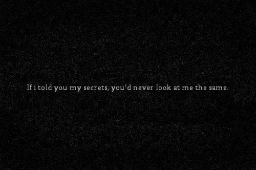 (secrets,sad,truth,quote,darkness)