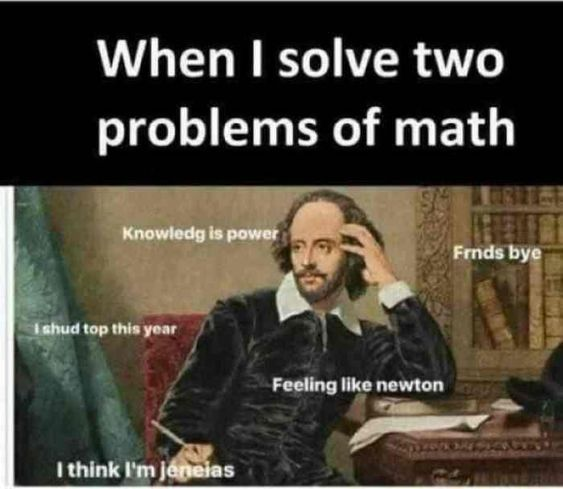 Funny Student Memes For Every High School Or College Student Math Memes Funny Math Memes Really Funny Memes