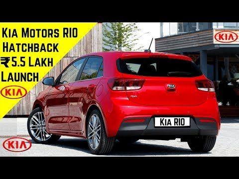 Kia Motors Rio India Rs 5 5 Lakh Premium Hatchback Car Kia