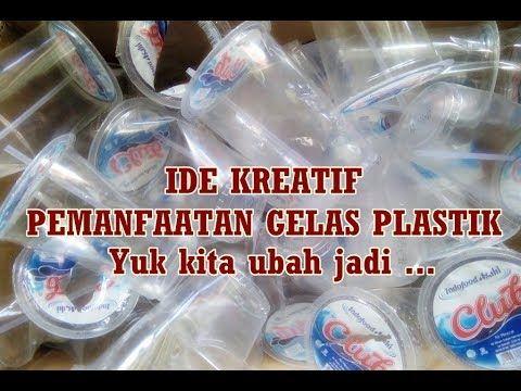 Ide Kreatif Pemanfaatan Gelas Plastik Aqua Bekas Youtube