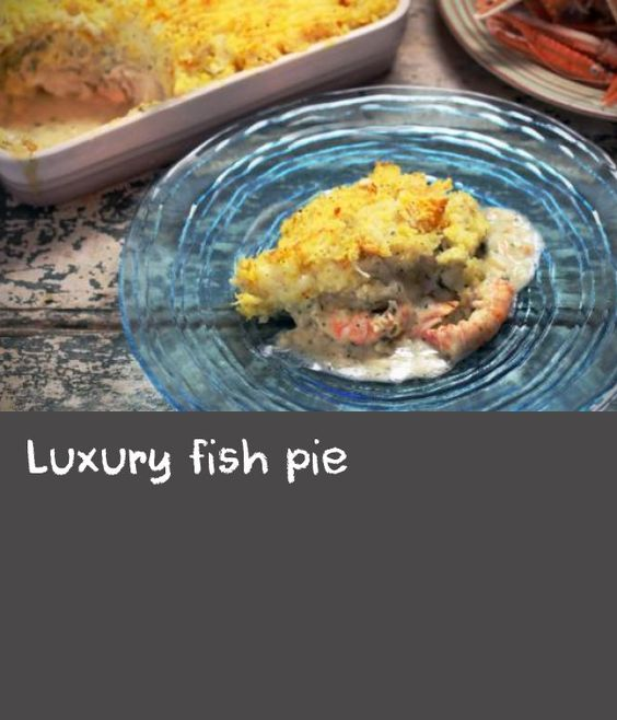Luxury fish pie recipe for Fish pie recipe