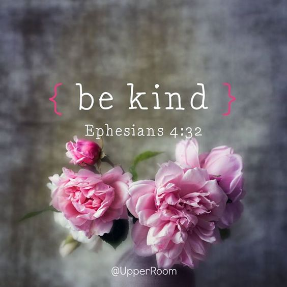 Ephesians 4:32 - 'Be Kind':