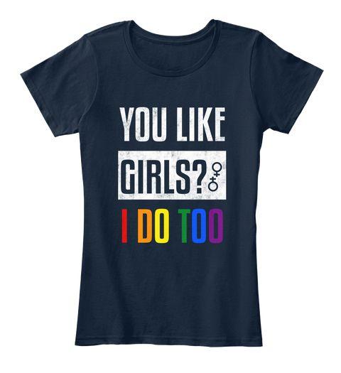 I Like Girls Lgbtq Lesbian Pride New Navy Women S T Shirt Front Lesbian Pride Lgbtq T Shirts For Women