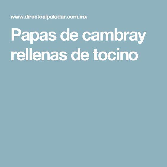 Papas de cambray rellenas de tocino