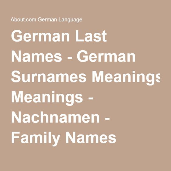 German Last Names - German Surnames Meanings - Nachnamen - Family Names