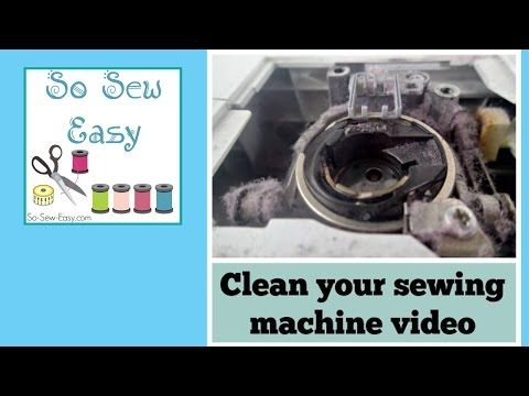 How to clean a sewing machine - video - So Sew Easy