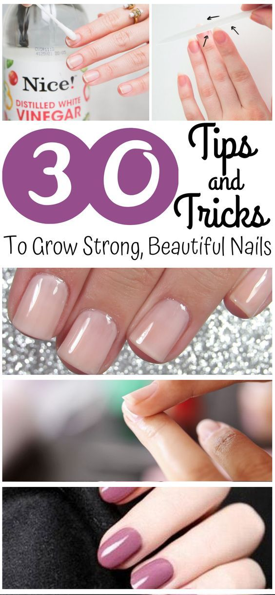 30 Tips And Tricks To Grow Strong Beautiful Nails In 2020 How To Grow Nails Strong Nails Nail Tips