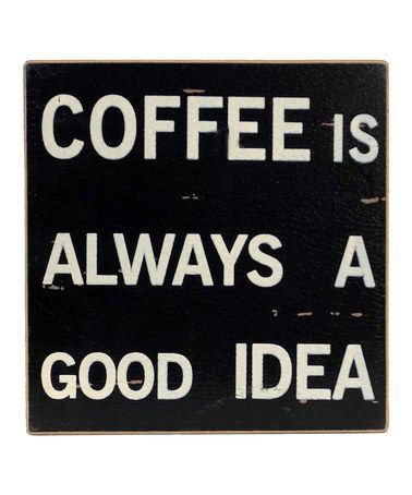 Take a look at this 'Good Idea' Sign by A Way With Words: Home Décor & Accents on #zulily today!