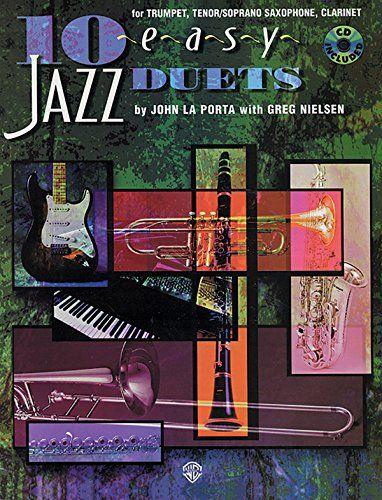 10 Easy Jazz Duets for Trumpet, Tenor/Soprano Saxophone, Clarinet (0029156207361): John La Porta, Greg Nielsen: Books