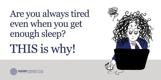 Are You Always Tired Even When You Get Enough Sleep? Dehydration, Stress, Depression, Bad Diet, Not Enough Exercise