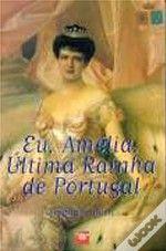 Eu, Amélia, Última Rainha de Portugal