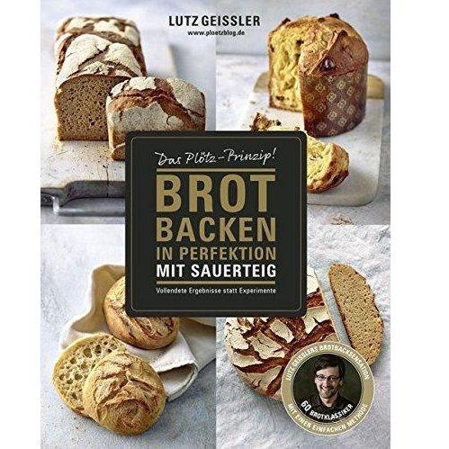 Brot Backen In Perfektion Mit Sauerteig Backbuch Von Lutz Geissler Brot Backen Sauerteig Brot Backen Rezept