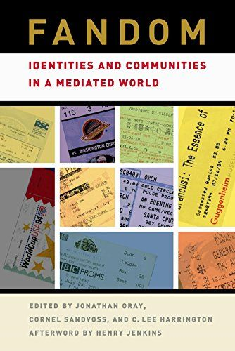 Fandom: Identities and Communities in a Mediated World by Jonathan Gray