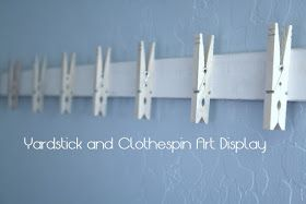 My Domestic Daybook: Yardstick and Clothespin Art Display
