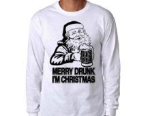 Merry Drunk Im Christmas Long Sleeve Shirt - Funny Christmas Party T-Shirt - Merry Drunk Im Christmas T Shirt - Santa Claus Tshirt - Xmas