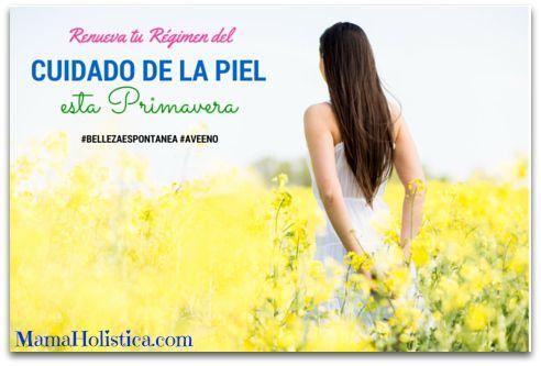 Renueva tu Régimen del Cuidado de la Piel esta Primavera #sorteo #BellezaEspontanea #AVEENO #Ad - http://go.shr.lc/1WnY2su #mamaholistica