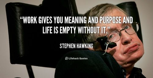Image result for stephen hawking work gives you meaning