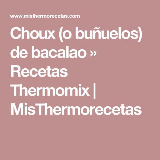 Choux (o buñuelos) de bacalao » Recetas Thermomix | MisThermorecetas