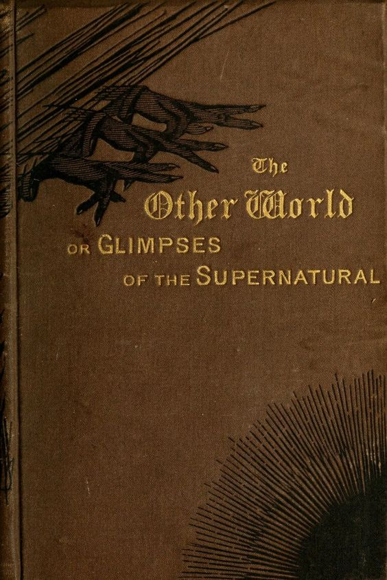 The Other World; or, Glimpses of the Supernatural ... Rev. Frederick George Lee, Vicar of All Saints, Lambeth, London   1875