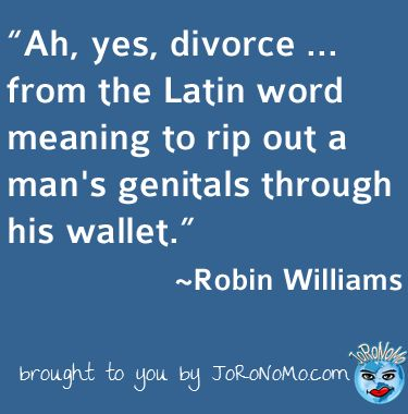 Robin WIlliams Latin Meaning of Divorce More Funny Quotes