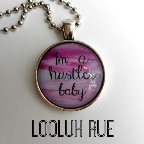 I'm a hustler baby Glass Dome Pendant Necklace Ball by LooluhRue, $16.00