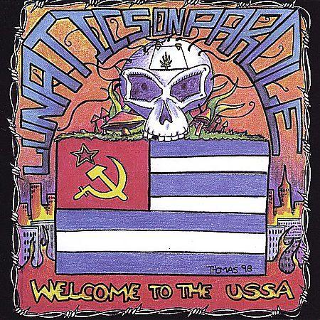 Lunatics On Parole - Welcome To The U.S.S.A.