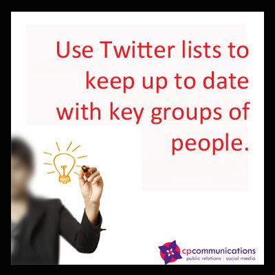 Social media tip: Use Twitter lists to keep up to date with key groups of people. For more #social media tips see our free eBook http://cpcommunications.com.au/social-media-success.html #CPCommunications #Social media