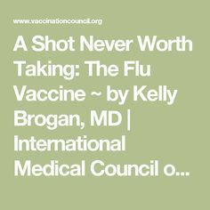 A Shot Never Worth Taking: The Flu Vaccine ~ by Kelly Brogan, MD | International Medical Council on Vaccination
